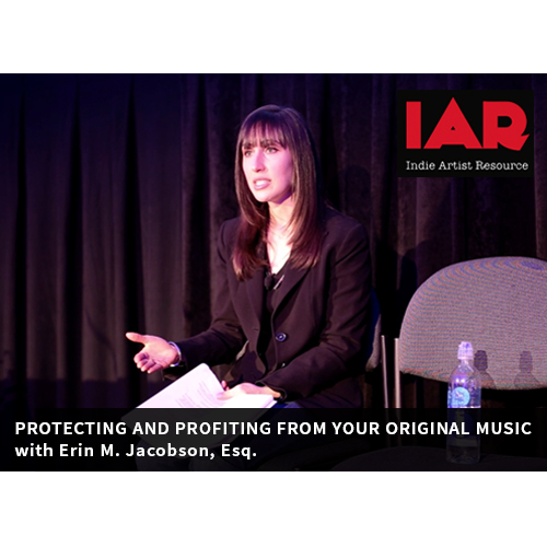 Protecting and Profiting from Your Original Music - Erin M. Jacobson, Esq. (Indie Artist Resource)